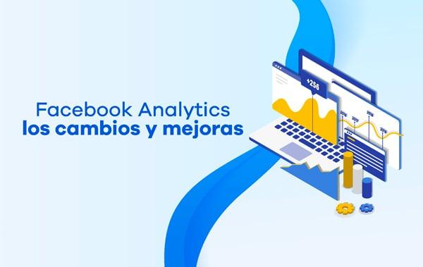 Blog-Solucionweb-Actualicemos-nuestros-datos-Conoce-las-nuevas-funciones-de-Facebook-Analytics-01